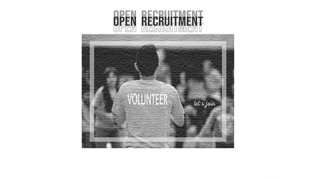 OPEN RECRUITMENT VOLUNTEER